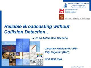 Reliable Broadcasting without Collision Detection… 			… in an Automotive Scenario