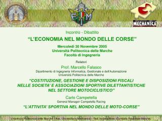 Incontro - Dibattito  L ECONOMIA NEL MONDO DELLE CORSE  Mercoled  30 Novembre 2005 Universit  Politecnica delle Marche F