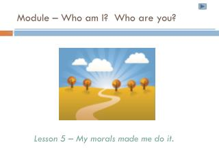 Module – Who am I?  Who are you?
