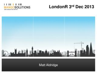LondonR  3 rd  Dec 2013