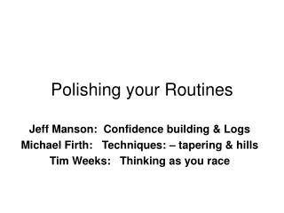Polishing your Routines