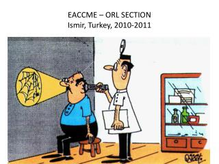 EACCME – ORL SECTION Ismir, Turkey, 2010-2011
