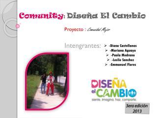 Comunity :  Diseña El Cambio