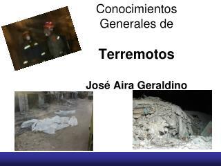 Conocimientos Generales de Terremotos  José Aira Geraldino