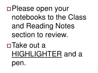 Please open your notebooks to the Class and Reading Notes section to review.