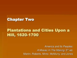Chapter Two Plantations and Cities Upon a Hill, 1620-1700