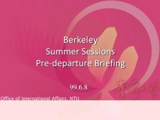 Berkeley  Summer Sessions  Pre-departure Briefing