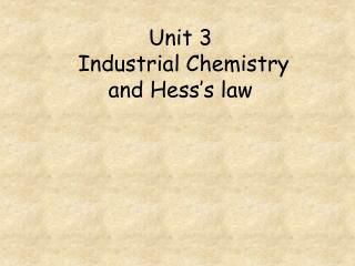 Unit 3  Industrial Chemistry and Hess's law
