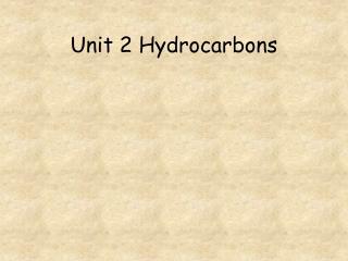 Unit 2 Hydrocarbons