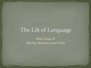 The Lilt of Language