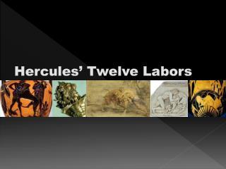 Hercules' Twelve Labors