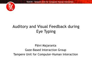 Auditory and Visual Feedback  during Eye Typing