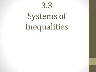 3.3 Systems of Inequalities