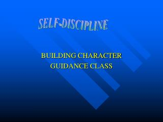 BUILDING CHARACTER GUIDANCE CLASS