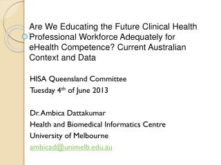HISA Queensland Committee  Tuesday 4 th  of June 2013 Dr. Ambica  Dattakumar