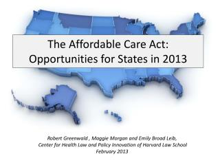 The Affordable Care Act: Opportunities for States in 2013