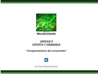 """UNIDAD II OFERTA Y DEMANDA """"Comportamiento del consumidor"""""""