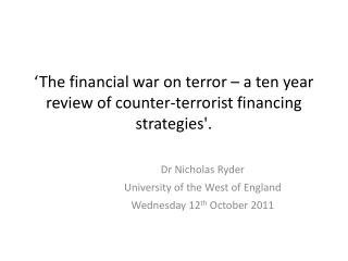 'The financial war on terror – a ten year review of counter-terrorist financing strategies'.