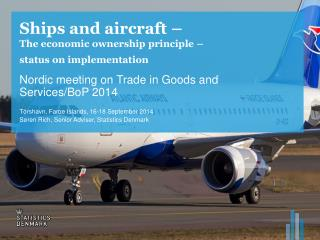 Ships and aircraft –  The economic ownership principle – status on implementation