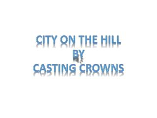 City On The Hill By Casting Crowns
