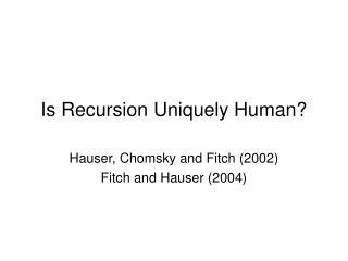Is Recursion Uniquely Human?