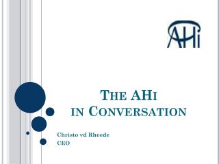 The AHi  in Conversation