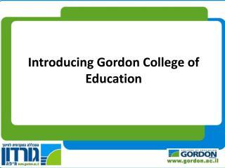 Introducing Gordon College of Education