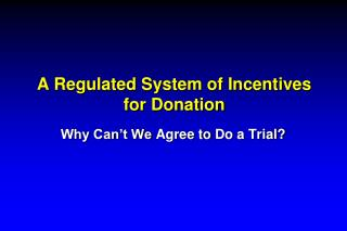 A Regulated System of Incentives for Donation