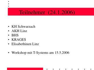 Teilnehmer  (24.1.2006)