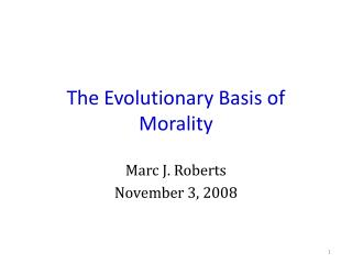 The Evolutionary Basis of Morality