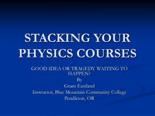 STACKING YOUR PHYSICS COURSES