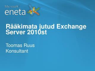 Rääkimata jutud  Exchange Server 2010st
