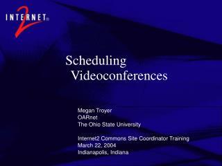 Scheduling Videoconferences