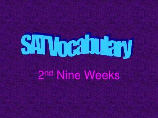 2 nd  Nine Weeks