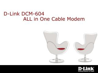 D-Link DCM-604 		ALL in One Cable Modem