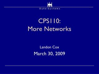 CPS110:  More Networks