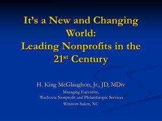 It's a New and Changing World:  Leading Nonprofits in the 21 st  Century