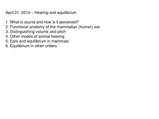 April 21, 2014 – Hearing and equilibrium 1. What is sound and how is it perceived?