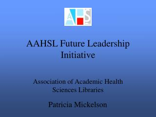 AAHSL Future Leadership Initiative