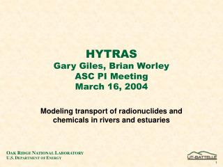 HYTRAS Gary Giles, Brian Worley ASC PI Meeting March 16, 2004