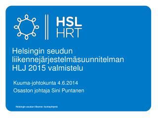 Helsingin seudun liikennejärjestelmäsuunnitelman  HLJ 2015valmistelu