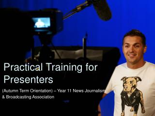 Practical Training for Presenters