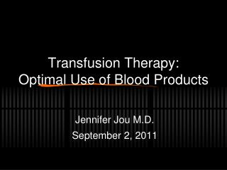 Transfusion Therapy: Optimal Use of Blood Products