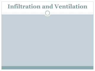 Infiltration and Ventilation