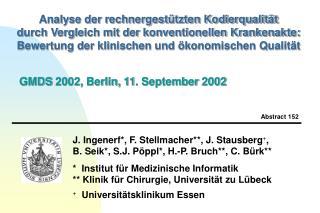 J. Ingenerf, F. Stellmacher, J. Stausberg,  B. Seik, S.J. P ppl, H.-P. Bruch, C. B rk     Institut f r Medizinische Info