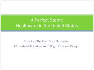 A Perfect Storm:   Healthcare in the United States