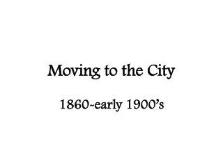 Moving to the City