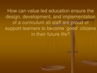 I wanted to build a curriculum on the foundations of pedagogical values not legislation