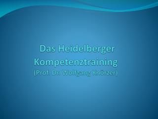 Das Heidelberger Kompetenztraining (Prof. Dr. Wolfgang  Knörzer )