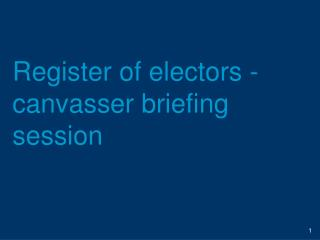 Register of electors -canvasser briefing session